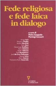 Copertina di 'Fede religiosa e fede laica in dialogo'