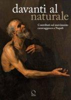Davanti al naturale. Contributi sul movimento caravaggesco a Napoli