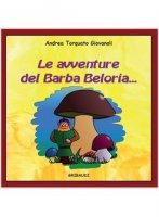 Le avventure del Barba Beloria... - Andrea T. Giovanoli