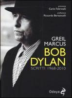 Bob Dylan. Scritti 1968-2010 - Marcus Greil