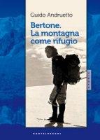 Bertone, la montagna come rifugio - Andruetto Guido