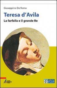 Copertina di 'Teresa d'Avila. La farfalla e il grande re'