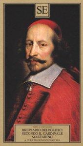 Copertina di 'Breviario dei politici secondo il cardinale Mazarino'