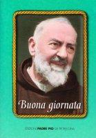 Buona giornata - Pio da Pietrelcina (san)