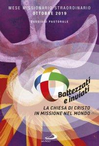 Copertina di 'Battezzati e inviati: la Chiesa di Cristo in missione nel mondo'