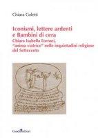 Iconismi, lettere ardenti e Bambini di cera - Chiara Coletti
