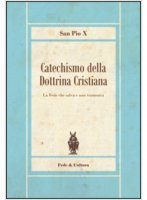"""San Pio X, """"Catechismo della dottrina cattolica"""" (Ed. Fede & Cultura)"""