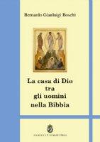 La casa di Dio tra gli uomini - Bernardo G. Boschi