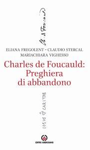 Copertina di 'Charles de Foucauld: Preghiera di abbandono'