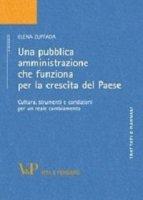Pubblica amministrazione che funziona per la crescita del Paese. Cultura, strumenti e condizioni per un reale cambiamento (Una - Elena Zuffada
