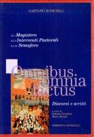 Omnibus omnia factus. Discorsi e scritti - Bonicelli Gaetano