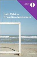 Il cavaliere inesistente - Calvino Italo