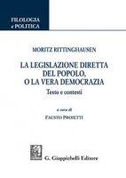 Moritz Rittinghausen. La legislazione diretta del popolo, o la vera democrazia.Testo e contesti