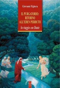 Copertina di 'Il Purgatorio: ritorno all'Eden perduto'