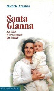 Copertina di 'Santa Gianna. La vita, il messaggio, gli scritti'