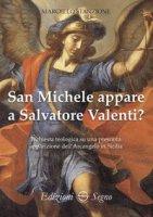 San Michele appare a Salvatore Valenti? - Stanzione Marcello