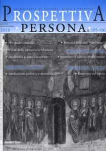 Copertina di 'Prospettiva persona. Trimestrale di cultura, etica e politica (2018). Vol. 105-106'