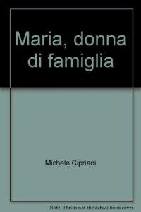 Copertina di 'Maria, donna di famiglia'