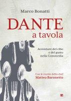 Dante a tavola - Marco Bonatti