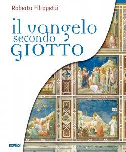 Copertina di 'Il vangelo secondo Giotto. La vita di Gesù raccontata ai bambini attraverso gli affreschi della Cappella degli Scrovegni'