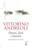 Omeni, done e buteleti - Vittorino Andreoli