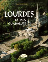 Lourdes, Fatima, Guadalupe - Dante Alimenti