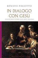 In dialogo con Gesù - Renato Pagotto