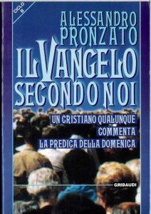 Copertina di 'Il Vangelo secondo noi. Un cristiano qualunque commenta la predica della domenica. Ciclo B'