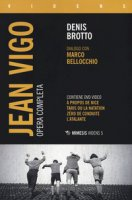 Jean Vigo. Opera completa. Con DVD video - Brotto Denis