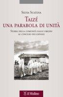 Taizè una parabola di unità - Silvia Scatena