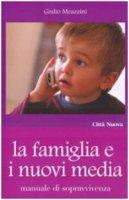 La famiglia e i nuovi media - Meazzini Giulio