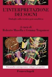 Copertina di 'L' interpretazione dei sogni. Dialoghi sulla tecnica psicoanalitica'