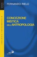 Concezione mistica dell'antropologia - Fernando Rielo