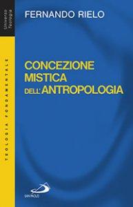 Copertina di 'Concezione mistica dell'antropologia'