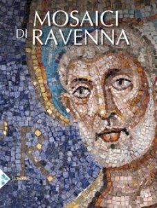 Copertina di 'I mosaici di Ravenna. Ediz. illustrata'