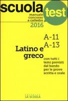 Manuale concorso a cattedre 2016. Latino e greco A11, A13 - Manzoni G. Enrico