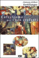 Catechismo per i non credenti - Sertillanges Antonin-Gilbert