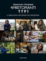 Alessandro Borghese. 4 ristoranti. Il libro guida ai ristoranti del programma - Borghese Alessandro