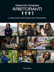 Copertina di 'Alessandro Borghese. 4 ristoranti. Il libro guida ai ristoranti del programma'