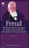L' interpretazione dei sogni-Tre saggi sulla sessualità-Introduzione alla psicoanalisi. Ediz. integrale - Freud Sigmund