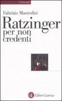 Ratzinger per non credenti - Mastrofini Fabrizio