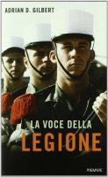 La voce della legione - Gilbert Adrian D.