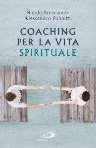 Copertina di 'Coaching per la vita spirituale. Un nuovo paradigma per l'accompagnamento'