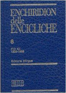 Copertina di 'Enchiridion delle encicliche. Ediz. bilingue [vol_6] / Pio XII (1939-1958)'