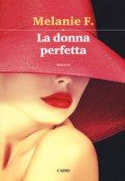 La donna perfetta - Melanie F.