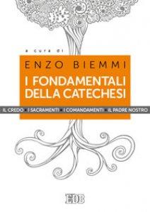 Copertina di 'I fondamentali della catechesi'
