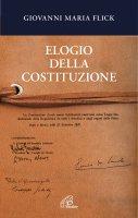 Elogio della Costituzione - Flick Giovanni M.