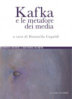 Kafka e le metafore dei media - Donatella Capaldi