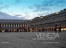 Copertina di 'Venezia, un mondo intero.'