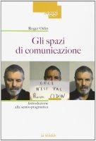 Spazi di comunicazione. Introduzione alla semio-pragmatica. (Gli) - Roger Odin